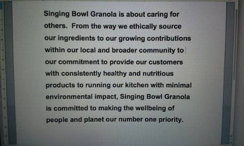 In a nutshell, Singing Bowl Granola's top priority is caring for people and the planet.