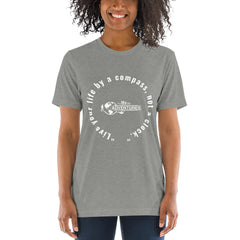 """Live your life by a compass, not a clock."" Short sleeve t-shirt"