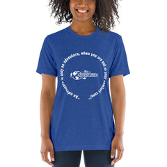 """An adventure is only an adventure, when you are out of your comfort zone!"" Short sleeve t-shirt"