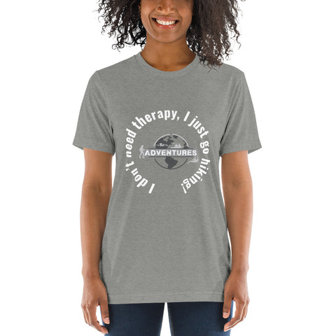 I don't need therapy, I just go hiking! sleeve t-shirt