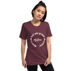 What is life but one grand adventure! Short sleeve t-shirt