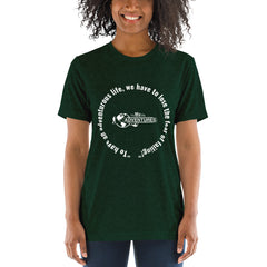 """To have an adventurous life, we have to lose the fear of failing!"" Short sleeve t-shirt"