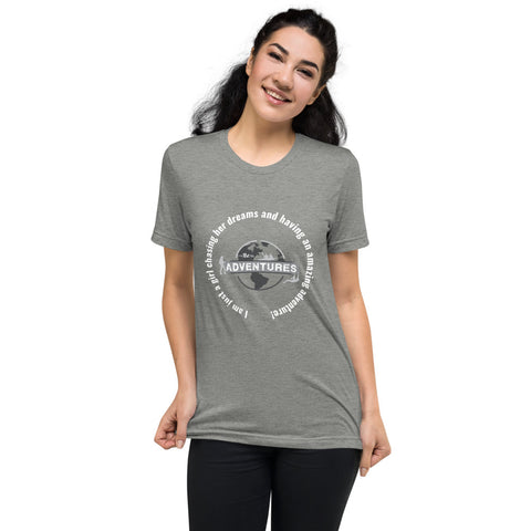 I am just a girl chasing her dreams and having an amazing adventure. sleeve t-shirt