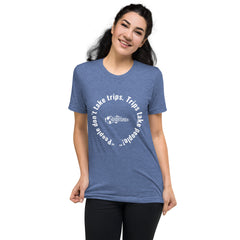 """People don't take trips. Trips take people!"" Short sleeve t-shirt"