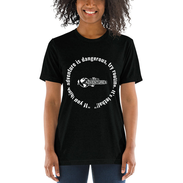 """If you think adventure is dangerous, try routine. It's lethal!"" Short sleeve t-shirt"