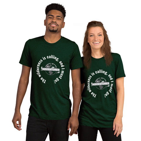 The wilderness is calling, and I must go! sleeve t-shirt