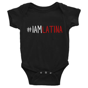 I Am Latina Infant Onesie