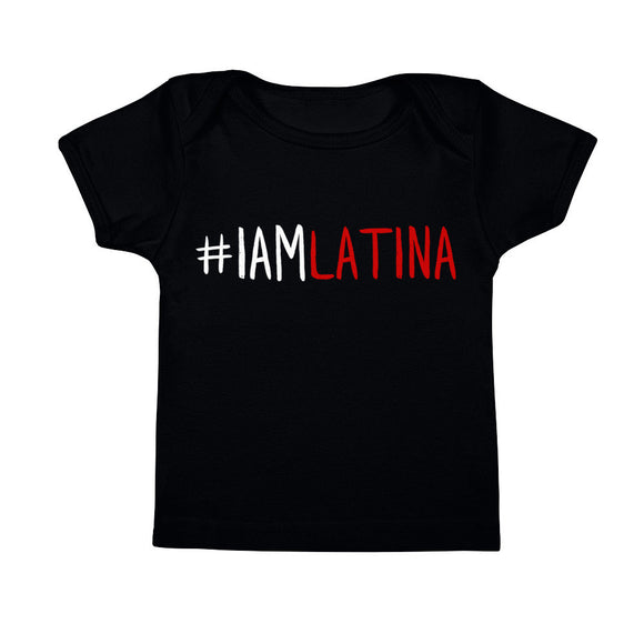 I Am Latina Infant Tee