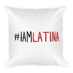 I Am Latina Square Pillow