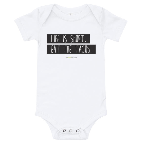 Life is Short. Eat the Tacos. Baby Onesie