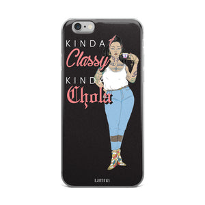 Kinda Classy Kinda Chola iPhone 6/6s, 6/6s Plus Case