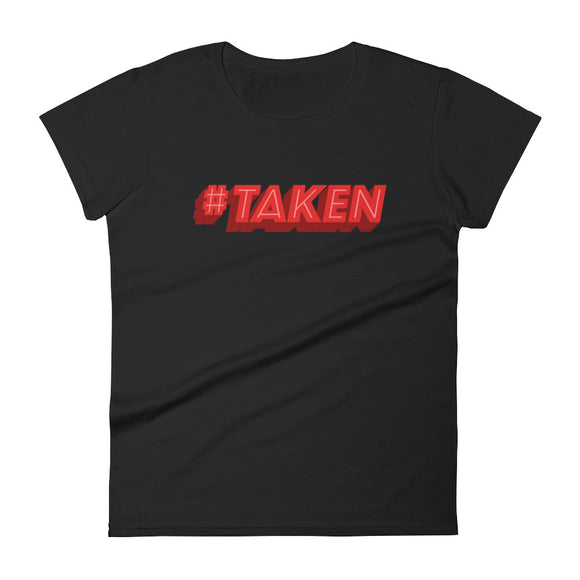 Taken Valentine's Day Women's T-Shirt