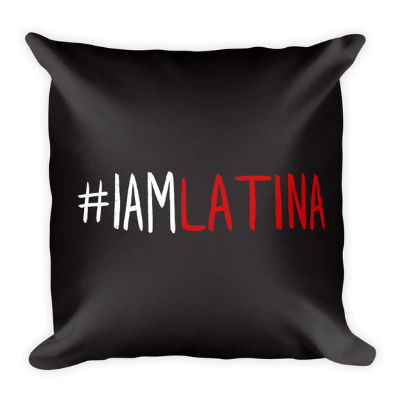 I Am Latina Square Pillow in Black