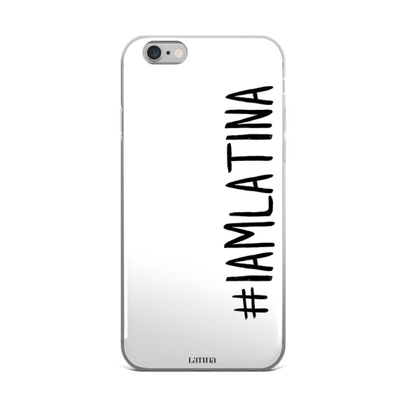 I Am Latina iPhone 6/6s, 6/6s Plus Case