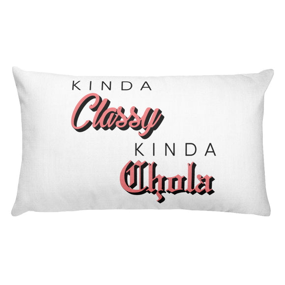 Kinda Classy Kinda Chola Rectangular Pillow