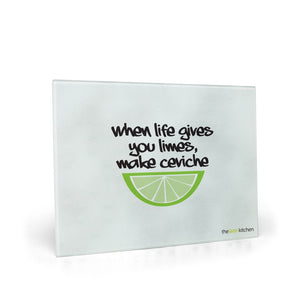 When Life Gives You Limes, Make Ceviche Glass Cutting Board