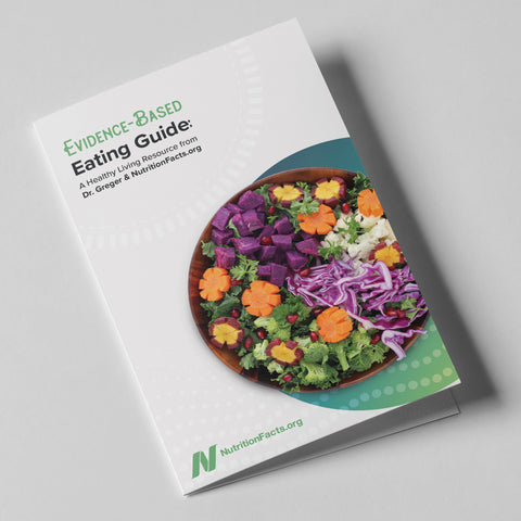 Evidence-Based Eating Guide: A Healthy Living Resource from Dr. Greger & NutritionFacts.org