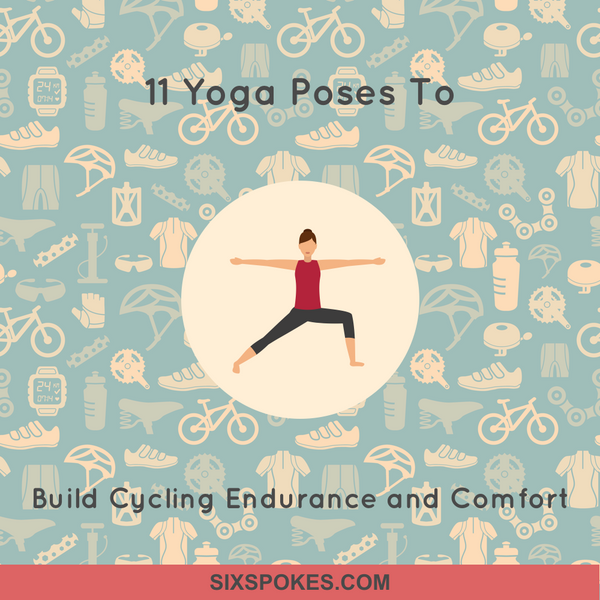 11 Yoga Poses To Build Cycling Endurance and Comfort
