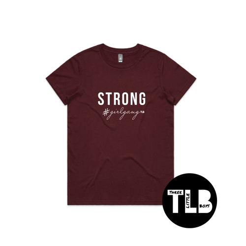 TLB STRONG #girlgang Women's Tee Burgundy