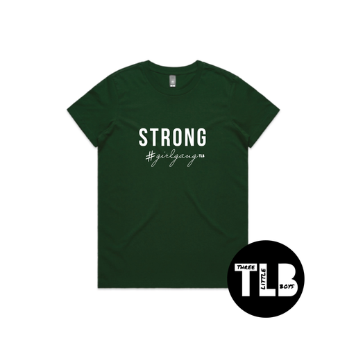 TLB STRONG  #girlgang Women's Tee Forest Green