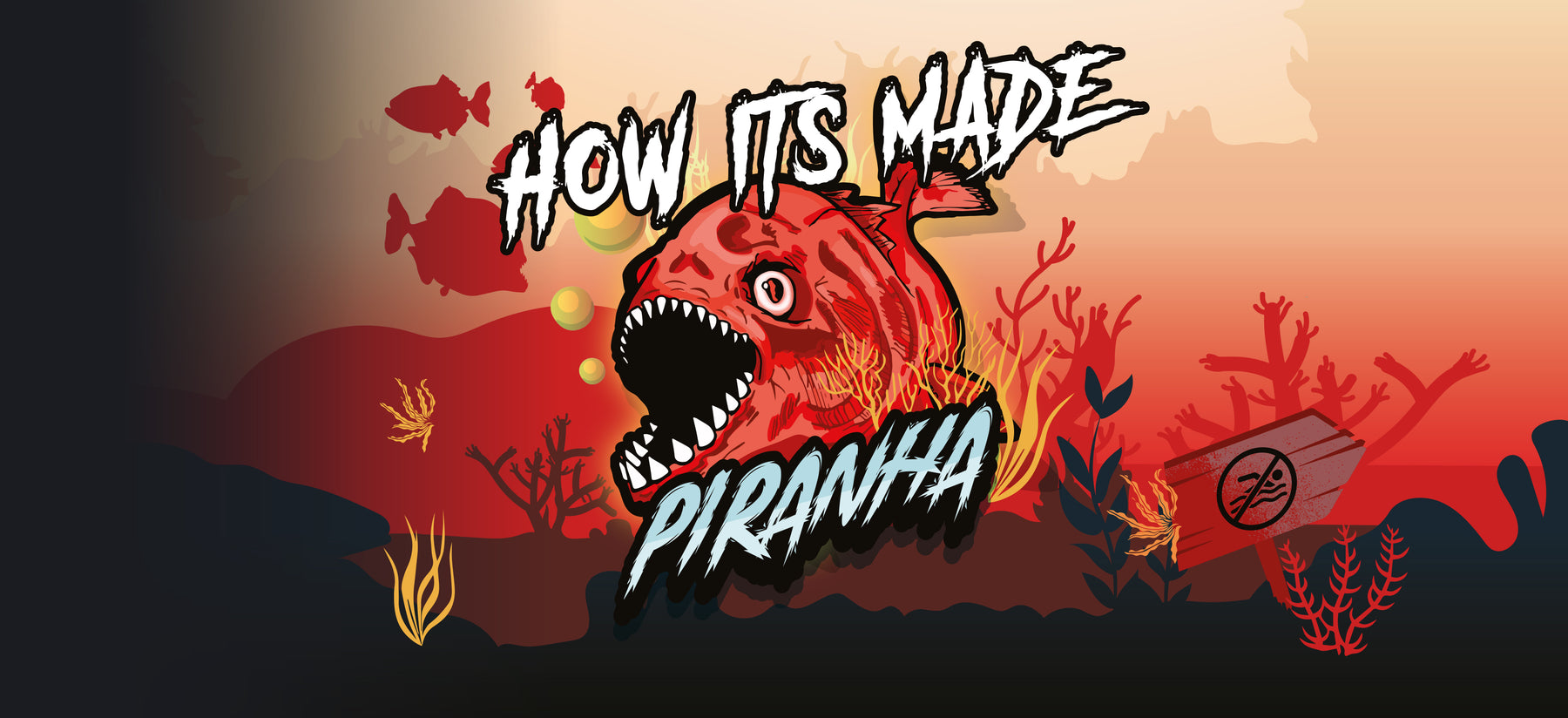 Piranha - How Its Made