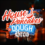 House of Pancakes by Dough Bros.