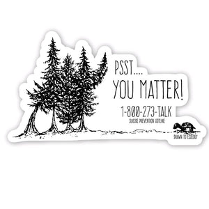 Psst.....You Matter! Sticker (Presale)