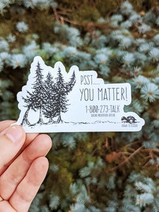 Psst.....You Matter! Sticker