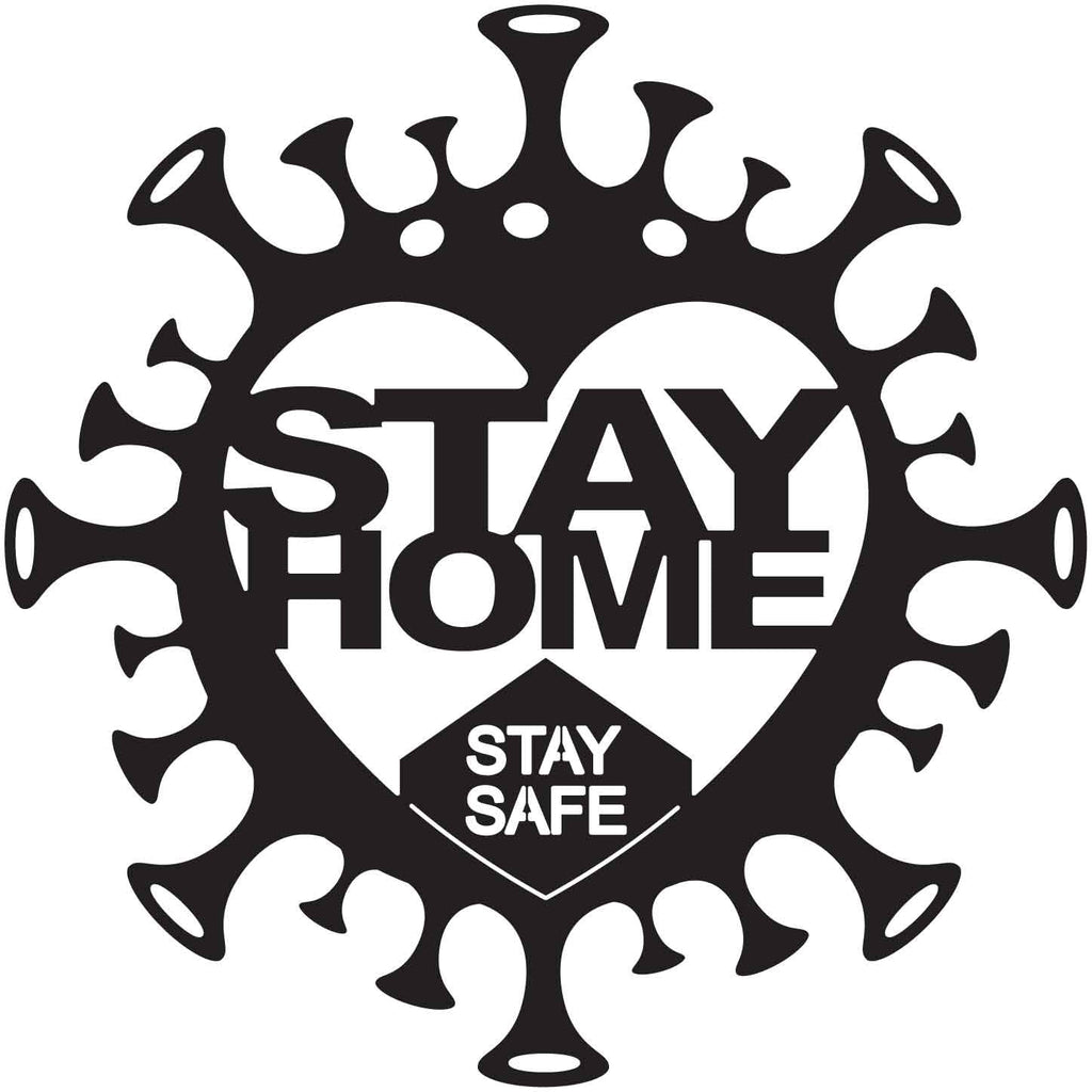 Free Stay Home Stay Safe Sign Pandemic Coronavirus Covid-19-DXF files Cut Ready for CNC-DXFforCNC.com