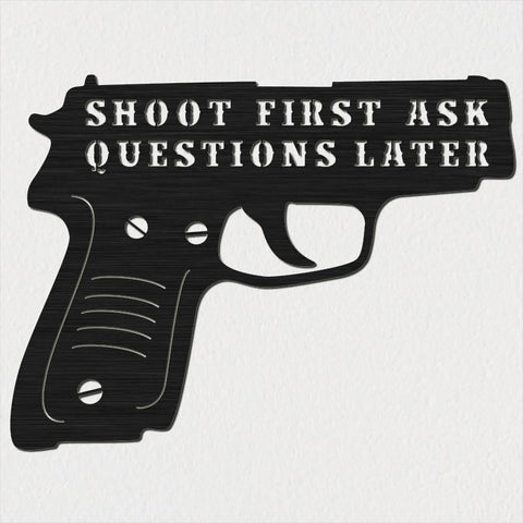 Gun with Shoot First Ask Questions Later Saying-DXFforCNC.com-DXF Files cut ready cnc machines