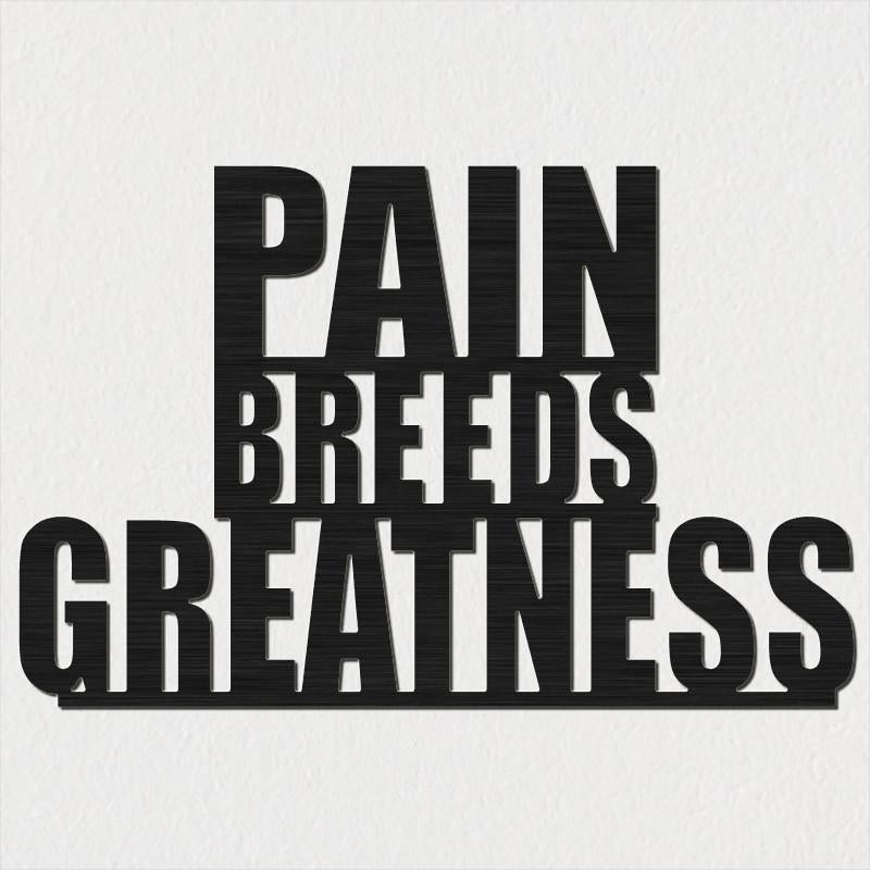 PAIN BREEDS GREATNESS Saying-DXFforCNC.com-DXF Files cut ready cnc machines