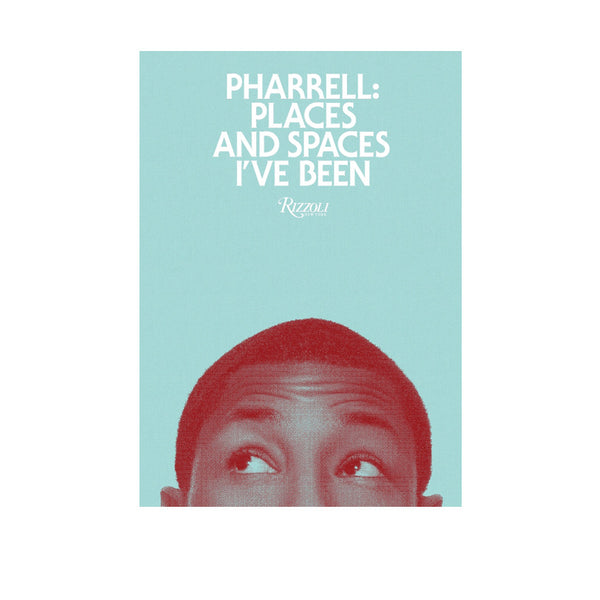 Pharrell: Places And Spaces I've Been Book Rizzoli