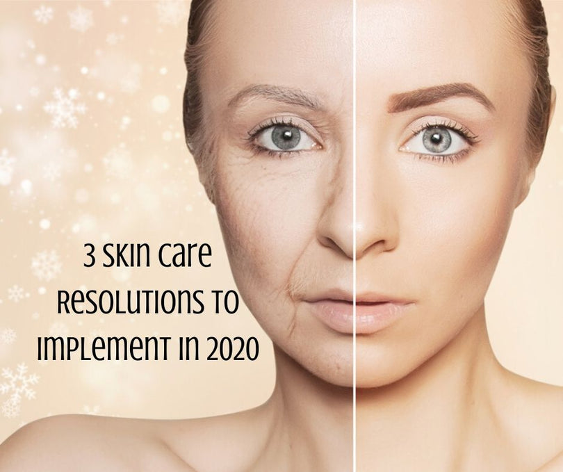 3 Skin Care Resolutions to Implement in 2020