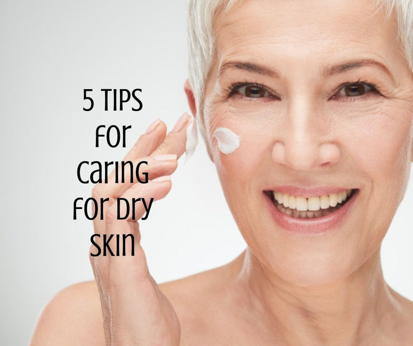 Dry Skin: 5 Tips for Combating Your Dry Skin