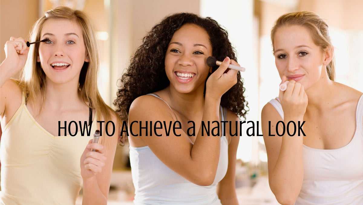 """No Makeup"" Makeup: How to Achieve a Natural Look"