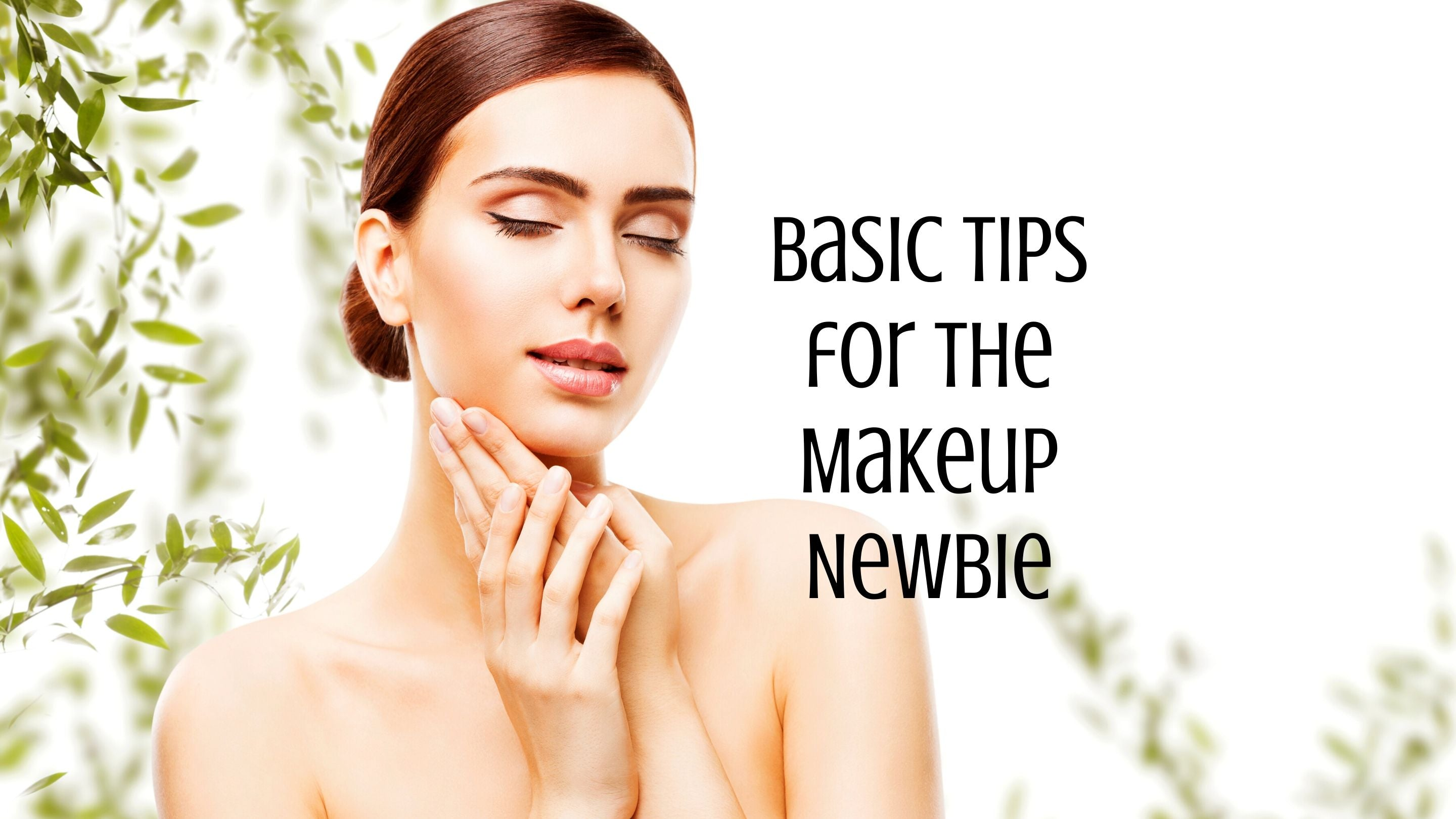 Am I Doing This Right? Basic Tips for the Makeup Newbie