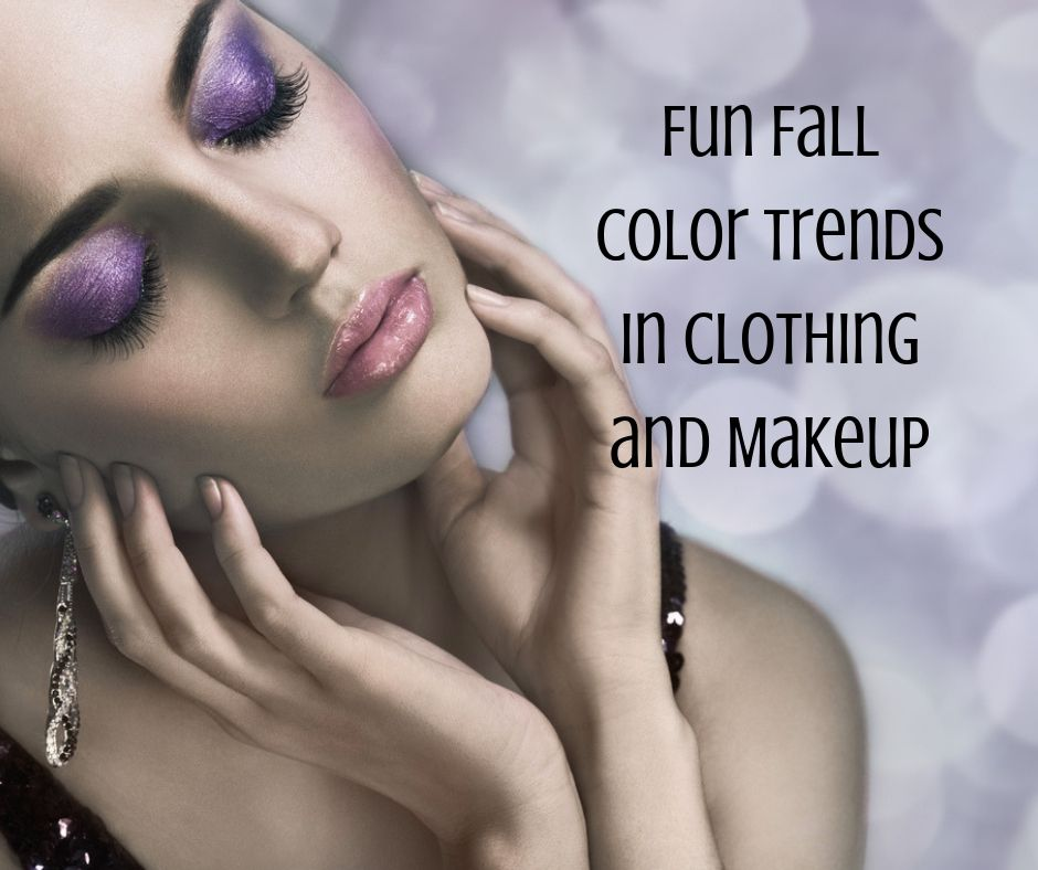 Fun Fall Color Trends in Clothing and Makeup