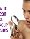 Makeup Brushes: How to Clean Them