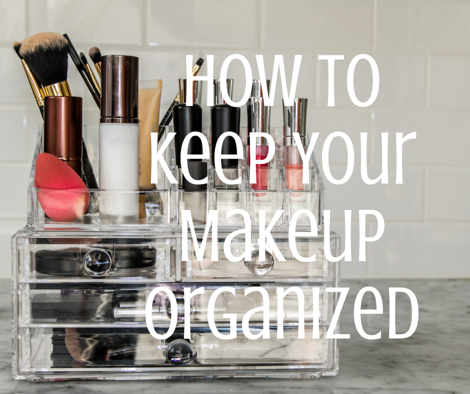 How to Keep Your Makeup Organized