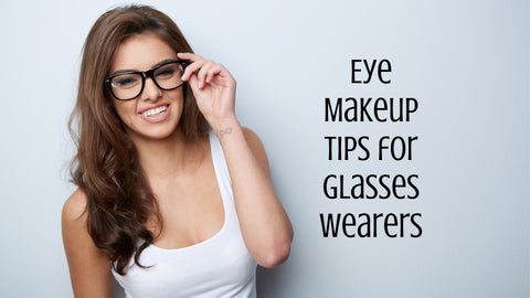 Eye Makeup Tips for Glasses Wearers