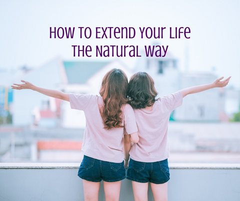 How to Extend Your Life the Natural Way