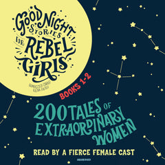 Good Night Stories for Rebel Girls, Books 1-2 - Audiobook