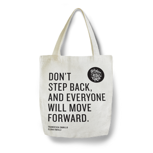 Don't Step Back And Everyone Will Move Forward Tote Bag