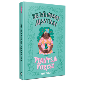Preorder | Dr. Wangari Maathai Plants a Forest | ships late Feb 2020