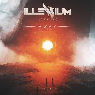 AWAY Releases Remix of ILLENIUM's LEAVING