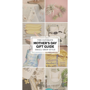 Ultimate Mothers Day Gift Guide Small Business Style