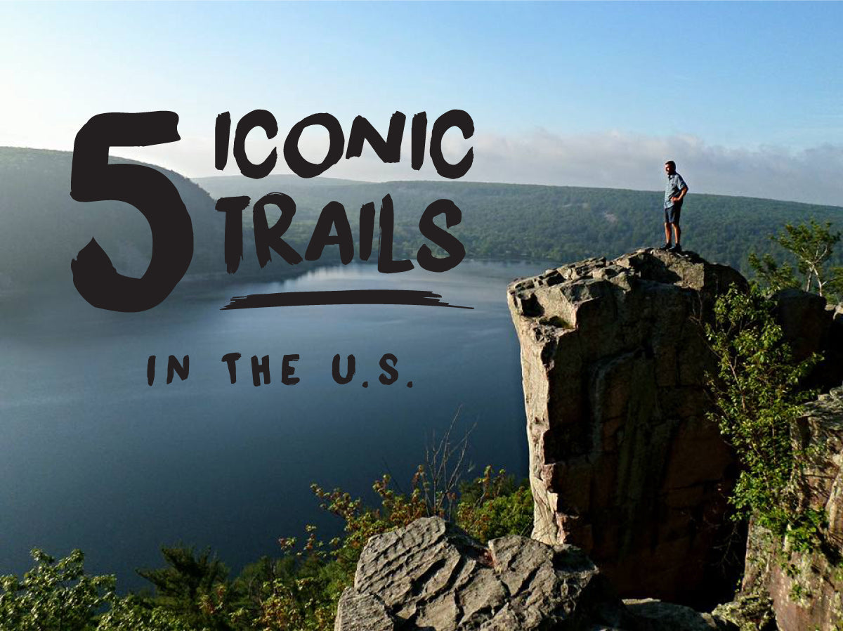 5 Iconic Trails in the US