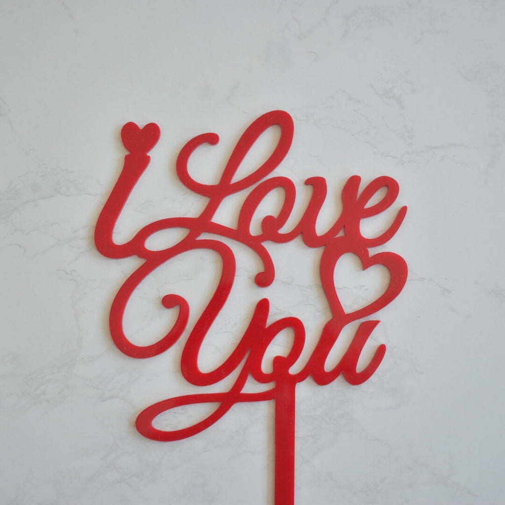 I Love You Topper - Acrylic