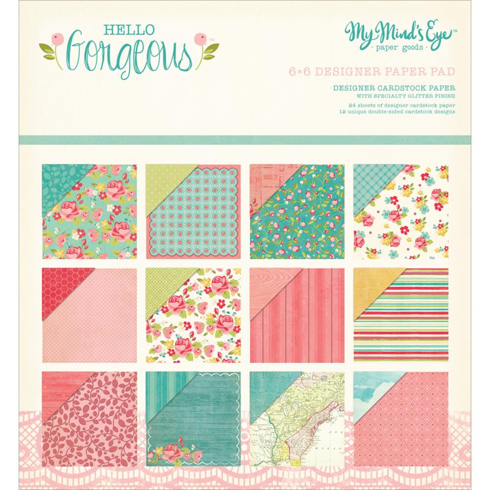 "My Mind's Eye Double-Sided Paper Pad 6""X6"" 24/Pkg Hello Gorgeous"