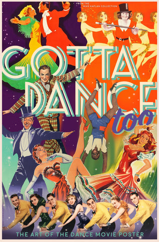 Gotta Dance Too! The Art of the Dance Movie Poster (Book)